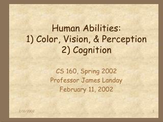 Human Abilities: 1 Color, Vision,  Perception 2 Cognition