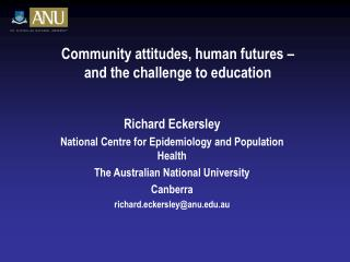 Community attitudes, human futures   and the challenge to education