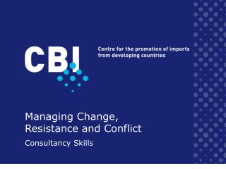 Managing Change, Resistance and Conflict
