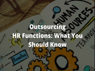Outsourcing HR Functions: What You Should Know