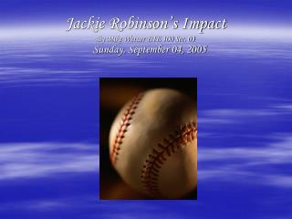 Jackie Robinson s Impact By Mike Werner ETE 100 Sec. 03