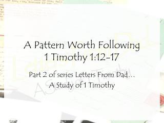 A Pattern Worth Following 1 Timothy 1:12-17