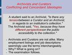 Archivists and Curators  Conflicting and Concordant Ideologies