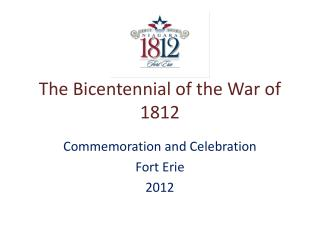 The Bicentennial of the War of 1812