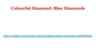 Colourful Diamond: Blue Diamonds