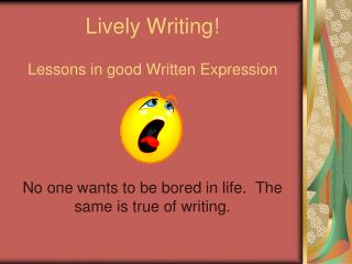 Lively Writing! Lessons in good Written Expression