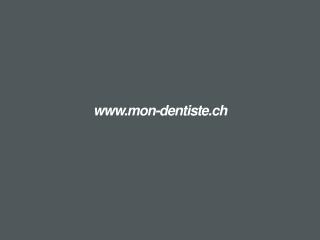 ppt mon-dentiste.ch