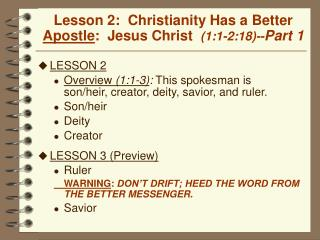 Lesson 2:  Christianity Has a Better Apostle:  Jesus Christ  1:1-2:18--Part 1