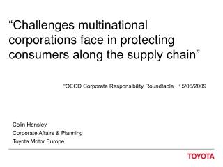 """Challenges multinational corporations face in protecting consumers along the supply chain"""