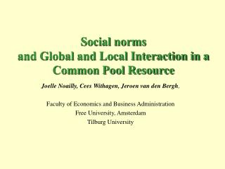 Social norms  and Global and Local Interaction in a Common Pool Resource