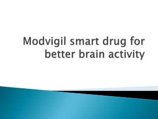 Modvigil smart drug for better brain activity