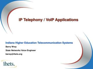 IP Telephony / VoIP Applications