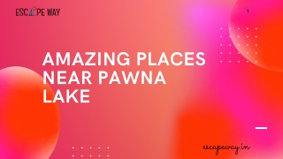 Amazing Places to Visit Near Pawna Lake Camping
