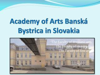 Academy of Arts Bansk  Bystrica in Slovakia