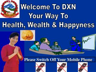 Welcome To DXN Your Way To Health, Wealth & Happyness