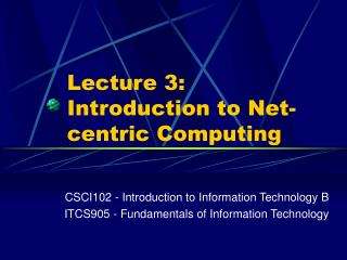 Lecture 3: Introduction to Net-centric Computing