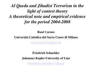 Al Qaeda and Jihadist Terrorism in the light of contest theory A theoretical note and empirical evidence for the period