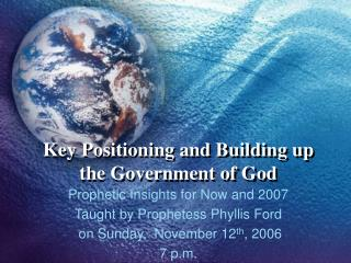 Key Positioning and Building up the Government of God