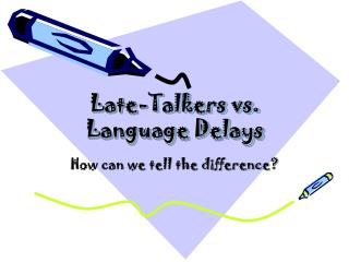 Late-Talkers vs. Language Delays