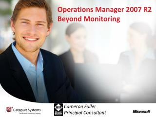 Operations Manager 2007 R2 Beyond Monitoring