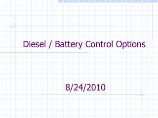 Diesel / Battery Control Options
