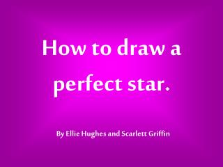 How to draw a perfect star.