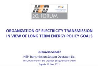 ORGANIZATION OF ELECTRICITY TRANSMISSION IN VIEW OF LONG TERM ENERGY POLICY GOALS