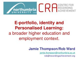 E-portfolio, identity and Personalised Learning:  a broader higher education and employment context.