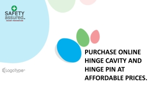 Purchase online hinge cavity and hinge pin at affordable prices.