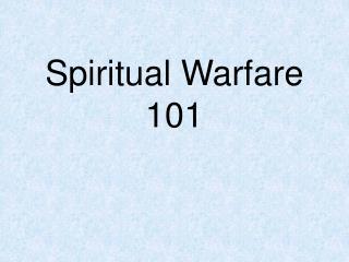 Spiritual Warfare 101