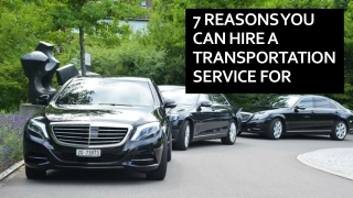7 reasons you can hire a transportation service for