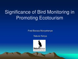 Significance of Bird Monitoring in Promoting Ecotourism