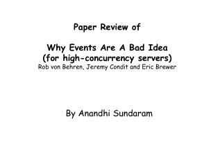 Paper Review of  Why Events Are A Bad Idea (for high-concurrency servers) Rob von Behren, Jeremy Condit and Eric Brewer