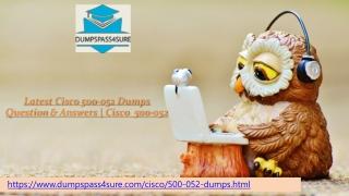Cisco 500-052 Exam Preparation Material For Best Result | Dumpspass4sure.com