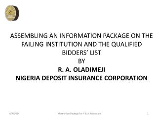ASSEMBLING AN INFORMATION PACKAGE ON THE FAILING INSTITUTION AND THE QUALIFIED BIDDERS  LIST BY R. A. OLADIMEJI NIGERIA