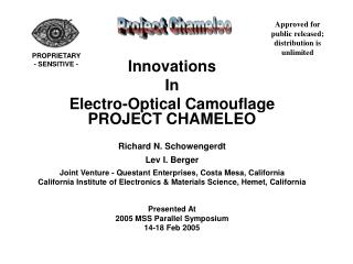 Innovations  In  Electro-Optical Camouflage   PROJECT CHAMELEO Richard N. Schowengerdt Lev I. Berger