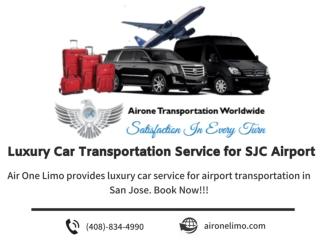 Luxury Car Transportation Service for SJC Airport