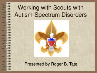 Working with Scouts with Autism-Spectrum Disorders