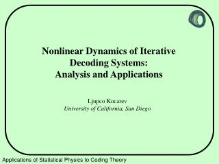 Nonlinear Dynamics of Iterative Decoding Systems:  Analysis and Applications