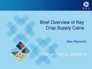 Brief Overview of Key Crop Supply Cains