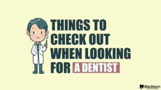 Things To Check Out When Looking For A Dentist