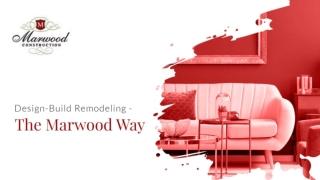Design Build Remodeling - The Marwood Way