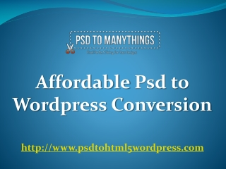 Affordable psd to wordpress conversion