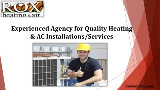 Experienced Agency for Quality Heating & AC Installations/Services