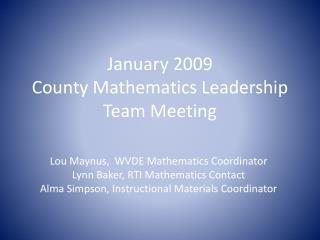 January 2009 County Mathematics Leadership Team Meeting
