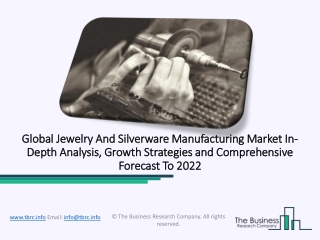 Jewelry And Silverware Manufacturing Market Comprehensive Forecast
