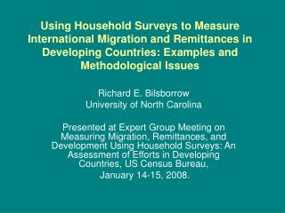 Using Household Surveys to Measure International Migration and Remittances in Developing Countries: Examples and Methodo