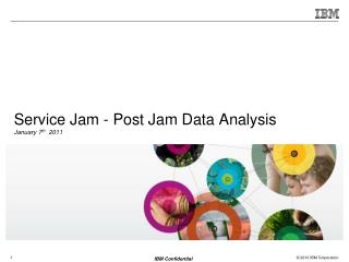 Service Jam - Post Jam Data Analysis January 7 th   2011