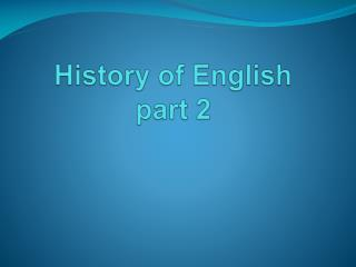 History of English  part 2