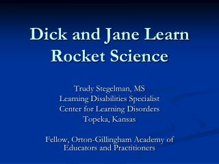 Dick and Jane Learn Rocket Science